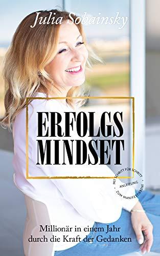 Erfolgs-Mindset: Millionär in einem Jahr durch die Kraft der Gedanken