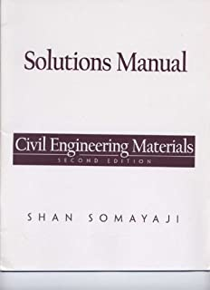 Solutions Manual - Civil Engineering Materials. Second Edition by Shan Somayaji (2002-09-04) Paperback