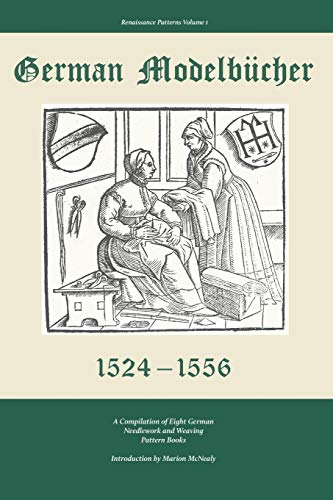 Compare Textbook Prices for German Modelbucher 1524-1556: A compilation of eight German needlework and weaving pattern books Renaissance Patterns  ISBN 9780998597720 by McNealy, Marion
