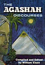 The Agashan Discourses: The Agashan Teachers Speak on the 'Who, What, Where, When, and Why' of Life on the Earth Plane
