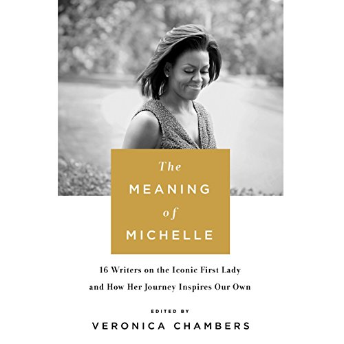 The Meaning of Michelle Audiobook By Veronica Chambers cover art