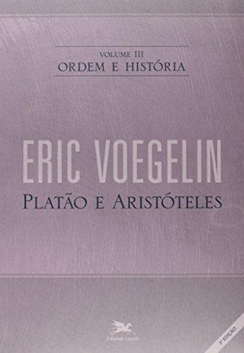 Ordem e história - Vol. III: Volume III: Platão e Aristóteles: 3