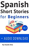 Spanish: Short Stories for Beginners + Audio Download Volume 2: Improve your reading and listening skills in Spanish (Spanish Short Stories) (Spanish Edition)