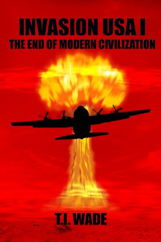 Book: INVASION USA (Book 1) - The End of Modern Civilization by T. I. WADE