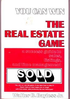 You can win the real estate game: A success guide to sales, listings and time management
