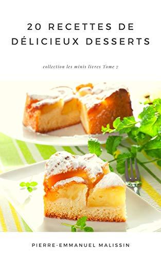 Couverture du livre 20 Recettes de Délicieux Desserts (Les minis livres t. 7)