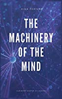 The Machinery of the Mind (Annotated): Easy to Read Layout