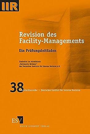 Revision des Facility-Managements: Ein Pr�fungsleitfaden (DIIR-Schriftenreihe, Band 38)