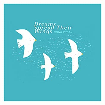 Dreams Spread Their Wings