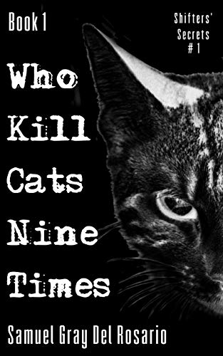 Who Kill Cats Nine Times - Book 1 (Shifters' Secrets) (English Edition)