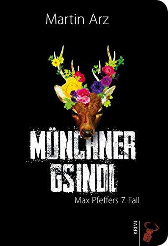 Münchner Gsindl: Max Pfeffers 7. Fall