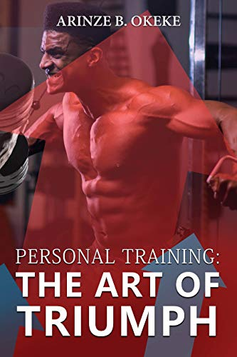 Personal Training: The Art of Triumph