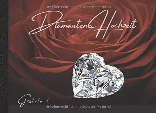 Gästebuch Diamantene Hochzeit: Romantisches Hochzeitsgästebuch. Liebevoll gestaltetes Buch mit...