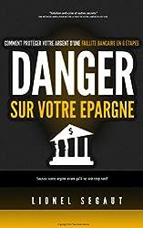 livre DANGER SUR VOTRE EPARGNE Comment protéger votre argent d'une faillite bancaire en 6 étapes