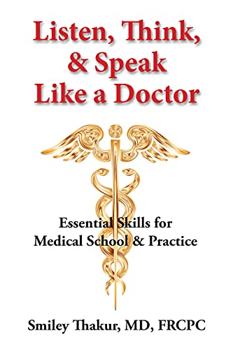 Listen, Think & Speak Like a Doctor: Essential Skills for Medical School & Practice (English Edition)