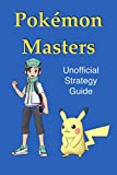 pokemon masters unofficial strategy guide: tips and tricks to maximize your game (english edition)