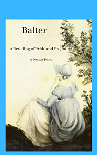 Balter: A Retelling of Pride and Prejudice (English Edition)
