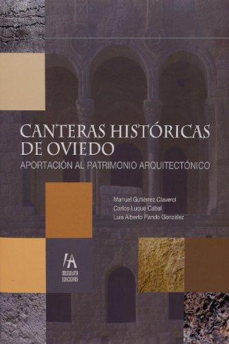 CANTERAS HISTÓRICAS DE OVIEDO: APORTACIÓN AL PATRIMONIO ARQUITECTÓNICO