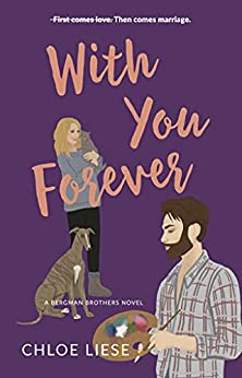 With You Forever (Bergman Brothers Book 4) by [Chloe Liese]