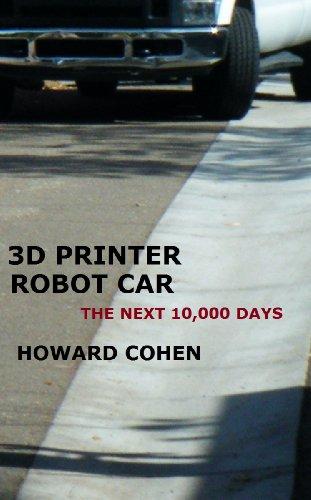 3D Printer Robot Car: The Next 10,000 Days (English Edition)