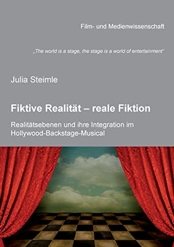 The world is a stage, the stage is a world of entertainment. Fiktive Realität - reale Fiktion....
