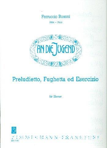 ZIMMERMANN BUSONI F. - PRELUDIETTO FUGHETTA ED ESERCIZIO - PIANO Klassische Noten Klavier