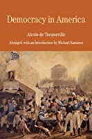 Democracy in America: Abridged with an Introduction by Michael Kammen (The Bedford Series in History and Culture)