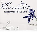 Wandtattoo Fisch Raumdekoration Zitat'Seife ist für den Körper, was Lachen für die Seele ist'...