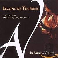 ルソン・ド・テネブル - イタリア1600年代の聖土曜日 - (Lecons De Tenebres - Samedi Saint Dans L'Italie Du Seicento / In Musica Veritas) [輸入盤]
