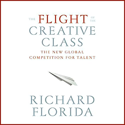 The Flight of the Creative Class audiobook cover art