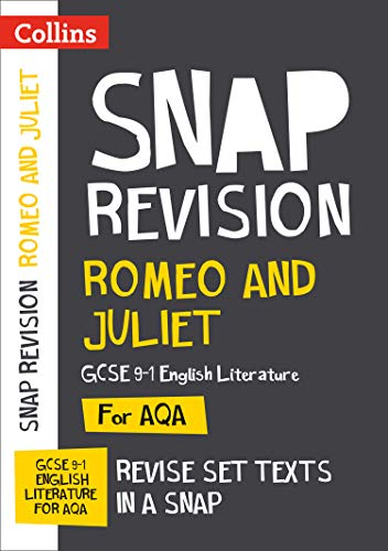 Romeo and Juliet: AQA GCSE 9-1 English Literature Text Guide: For the 2020 Autumn & 2021 Summer Exams (Collins GCSE Grade 9-1 SNAP Revision)