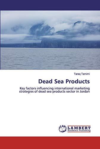 Dead Sea Products: Key factors influencing international marketing...