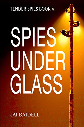 Front cover for the book Spies Under Glass by Jai Baidell