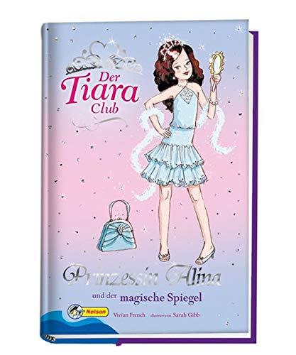 Der Tiara-Club / Prinzessin Alina und der magische Spiegel: Nelson Mädchenromane