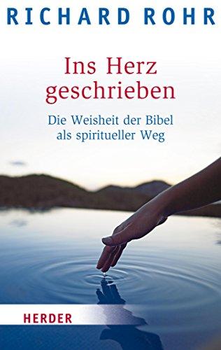 Ins Herz geschrieben: Die Weisheit der Bibel als spiritueller Weg (HERDER spektrum 80126)