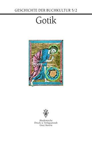 Geschichte der Buchkultur 5/2: Gotik