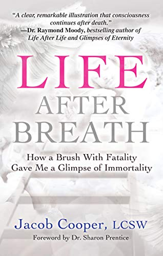 Life After Breath: How a Brush with Fatality Gave Me a Glimpse of Immortality