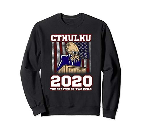 Cthulhu 2020! Das Größere von zwei Übeln! Lustige Politik Sweatshirt