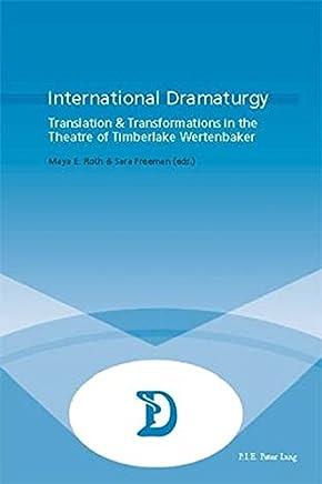 International Dramaturgy: Translation & Transformations in the Theatre of Timberlake Wertenbaker
