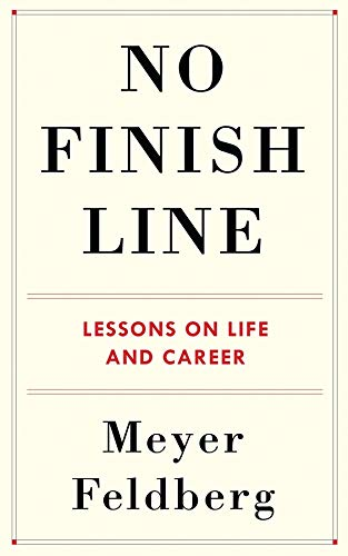 No Finish Line: Lessons on Life and Career