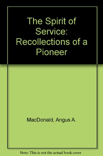 The Spirit of Service: Recollections of a Pioneer