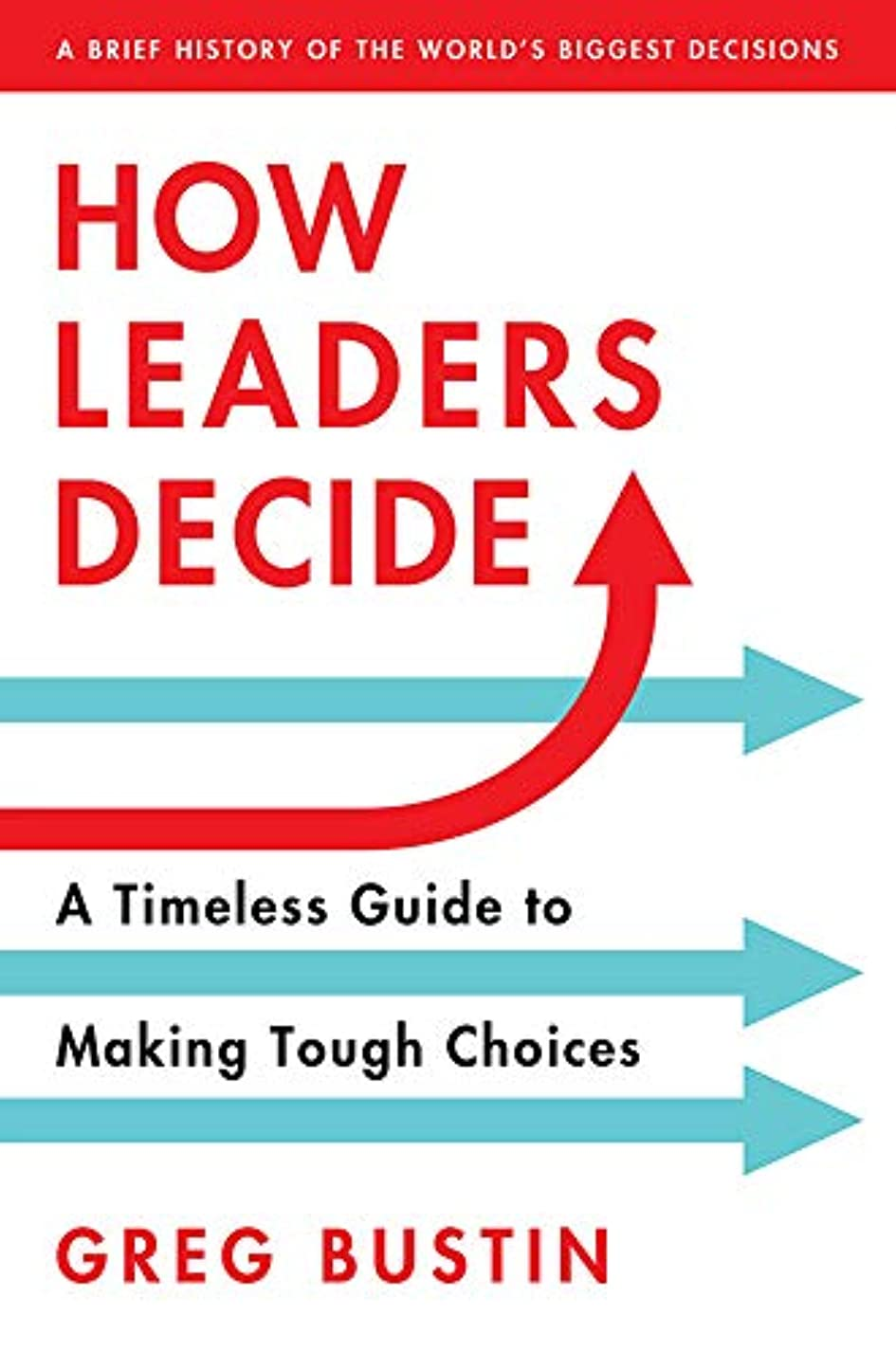 テセウスめる囲むHow Leaders Decide: A Timeless Guide to Making Tough Choices (English Edition)
