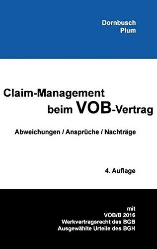 Claim-Management beim VOB-Vertrag: Abweichungen / Ansprüche / Nachträge 4. Auflage
