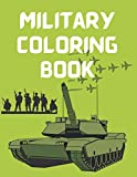 Military Coloring Book: World War II Coloring Book to Color Story Event | An Army, Soldier, Tanks, Armored Vehicles and Jet Fighters coloring book | ... Patriotic Navy and Air force book for kids