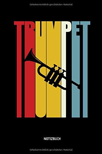 Trumpet - Notizbuch: Lustiges Retro Trompeten Notizbuch. Tolle Trompeten Zubehör & Trompeter Geschenk Idee.