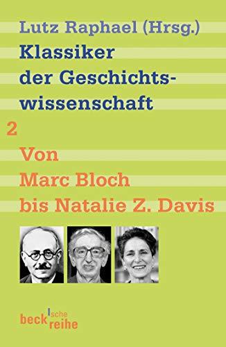 Klassiker der Geschichtswissenschaft 02. Von Fernand Braudel bis Natalie Z. Davis. (Beck'sche Reihe)