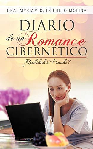 Diario de Un Romance Cibern Tico: Realiad O Fraude?