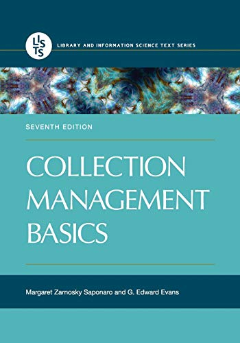Compare Textbook Prices for Collection Management Basics,  Library and Information Science Text 7 Edition ISBN 9781440859649 by Saponaro, Margaret Zarnosky,Evans, G. Edward
