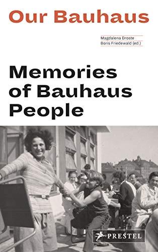 Our Bauhaus (engl.): Memories of Bauhaus People