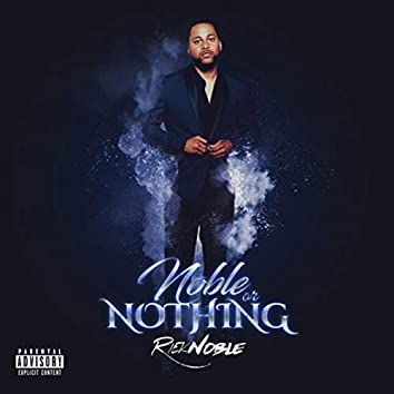 Noble or Nothing